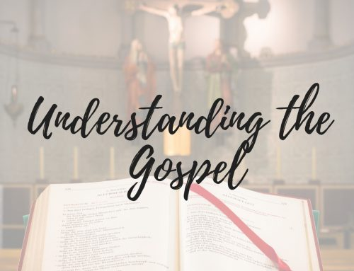 Understanding the Gospel – Ash Wednesday Edition